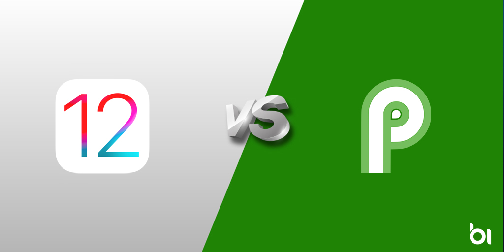 iOS 12 VS Android P Head to Head comparison