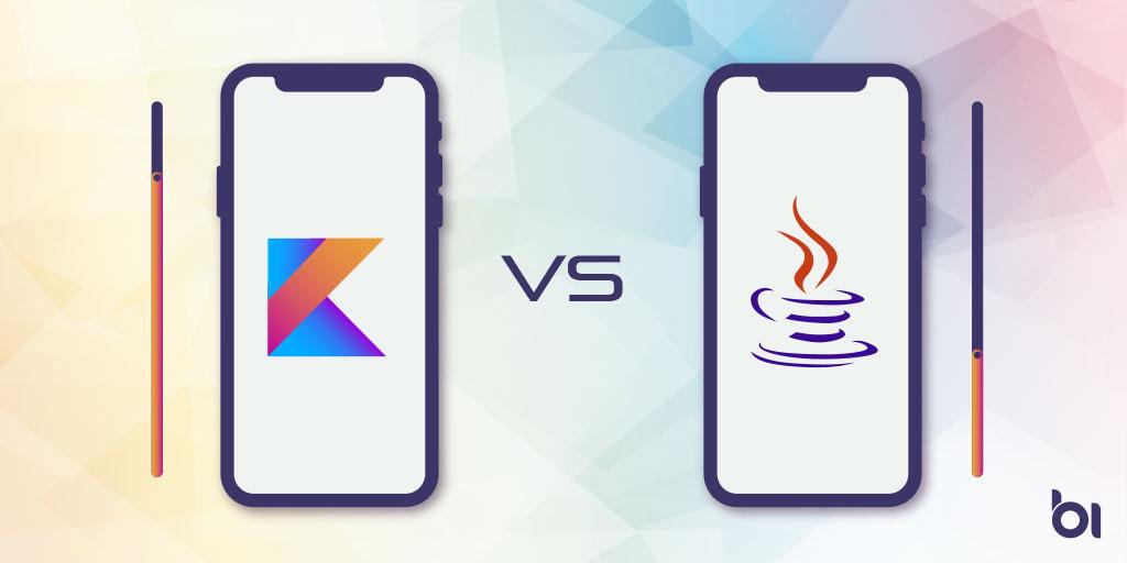 Kotlin vs Java: Best pick for Android App Development – 2019